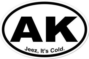 Its Cold Alaska - Sticker