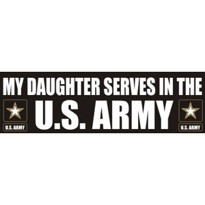 Daughter Serves Army - Sticker
