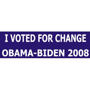 I Voted For Change - Bumper Sticker