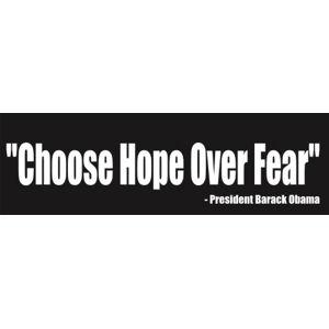 Choose Hope Over Fear - Bumper Sticker