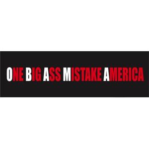 Bumper One Sticker Big Mistake Assed America