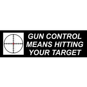 Gun Control - Bumper Sticker