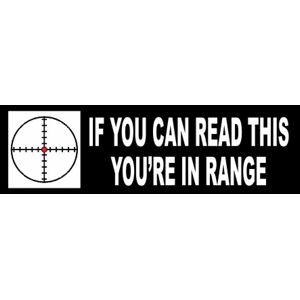 If You Can Read This You Re In Range Bumper Sticker At Sticker Shoppe