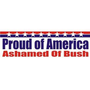 Ashamed of Bush - Bumper Sticker
