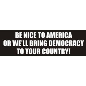 Be Nice To America - Bumper Sticker